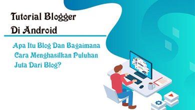 Apa Itu Blog Dan Bagaimana Cara Menghasilkan Puluhan Juta Dari Blog